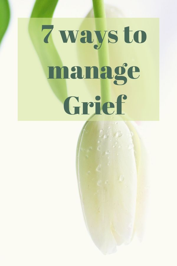 7 ways to manage Grief