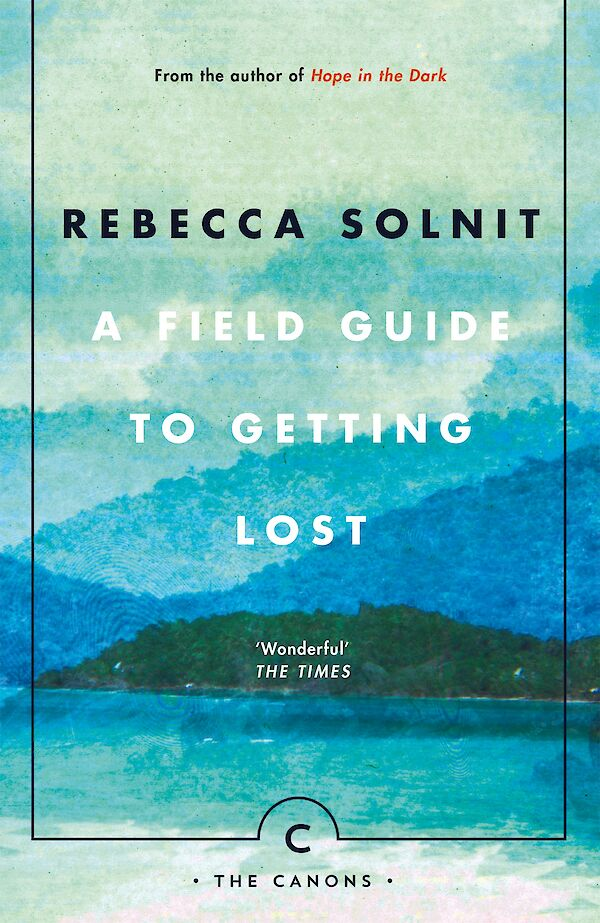 a_field_guide_to_getting_lost-paperback-cover-9781786890511.600x0